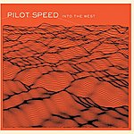 Pilot Speed Into The West
