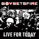 Boysetsfire Live For Today (6-Track Maxi-Single)