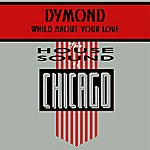 Dymond Wild About Your Love (Single)
