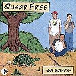 Sugar Free Sa Wakas