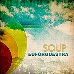 Euforquestra Soup