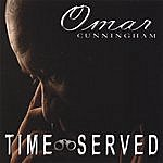 Omar Cunningham Time Served