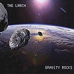 The Larch Gravity Rocks
