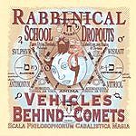 Rabbinical School Dropouts Vehicles Behind Comets