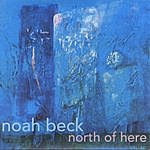 Noah Beck North Of Here