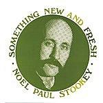 Noel Paul Stookey Something New And Fresh