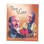 Noel Paul Stookey There Is Love - A Holiday Music Celebration