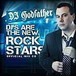 DJ Godfather Djs Are The New Rock Stars-Live Mashup Mix