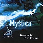 Mystica Dreams In Real Forms