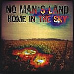 No Man's Land Home In The Sky