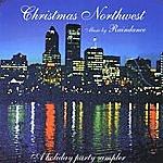 Rain Dance Christmas Northwest - A Holiday Party Sampler