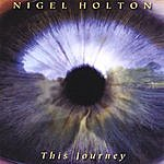 Nigel Holton This Journey