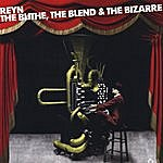 Reyn Ouwehand The Blithe, The Blend And The Bizarre