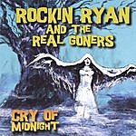 Rockin' Ryan & The Real Goners Cry Of Midnight