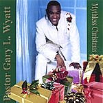 Pastor Gary L. Wyatt Mythless Christmas