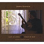 John Rankin Last In April First In May