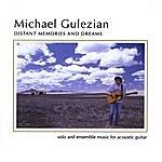 Michael Gulezian Distant Memories And Dreams