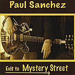 Paul Sanchez Exit To Mystery Street
