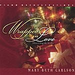 Mary Beth Carlson Wrapped In Love