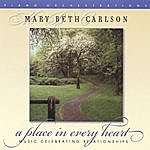 Mary Beth Carlson A Place In Every Heart
