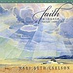 Mary Beth Carlson Faith...psalms, Hymns And Spiritual Songs