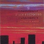 Evan Kolvoord Chatter Of Souls