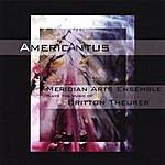 Meridian Arts Ensemble Americantus: The Music Of Britton Theurer