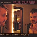 Paul Curreri The Spirit Of The Staircase
