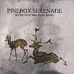 Pinebox Serenade Let The River Take Them Home