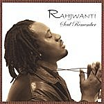 Rahjwanti Soul Remember