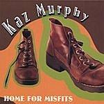 Kaz Murphy Home For Misfits
