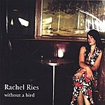 Rachel Ries Without A Bird