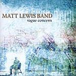 Matt Lewis Band Vague Concern