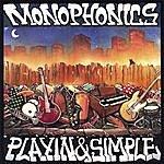 The Monophonics Playin & Simple