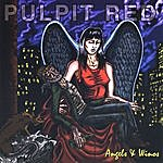 Pulpit Red Angels & Winos