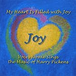 Harry Pickens My Heart Is Filled With Joy - Voces Novae Sings The Music Of Harry Pickens