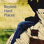 Noelie Mcdonnell Beyond Hard Places
