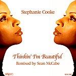 Stephanie Cooke Thinkin' I'm Beautiful