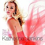 Katherine Jenkins Katherine Jenkins: The Ultimate Collection