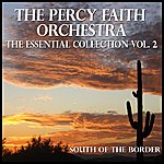Percy Faith The Percy Faith Orchestra : Essential Collection Vol. 2 - Goes South Of The Border