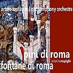 Arturo Toscanini Respighi: Pini di Roma, Fontane di Roma