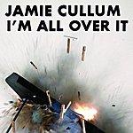 Jamie Cullum I'm All Over It (Single)