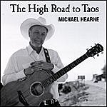 Michael Hearne The High Road To Taos