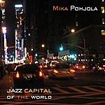 Mika Pohjola Jazz Capital Of The World