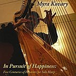 Myra Kovary In Pursuit Of Happiness: Five Centuries Of Favorites For Solo Harp