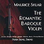 Maurice Sklar The Romantic Baroque Violin
