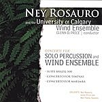 Ney Rosauro Ney Rosauro And The University Of Calgary Wind Ensemble: Concerti For Solo Percussion And Wind Ensemble