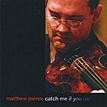 Matthew Pierce Catch Me If You Can