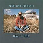 Noel Paul Stookey Real To Reel