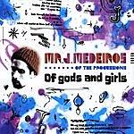 Mr. J Medeiros Of Gods And Girls